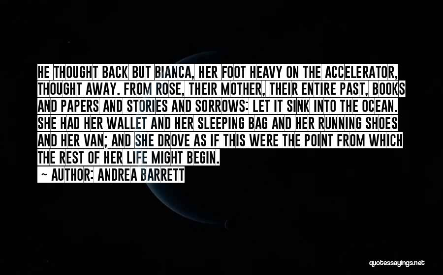 Running Away From Life Quotes By Andrea Barrett