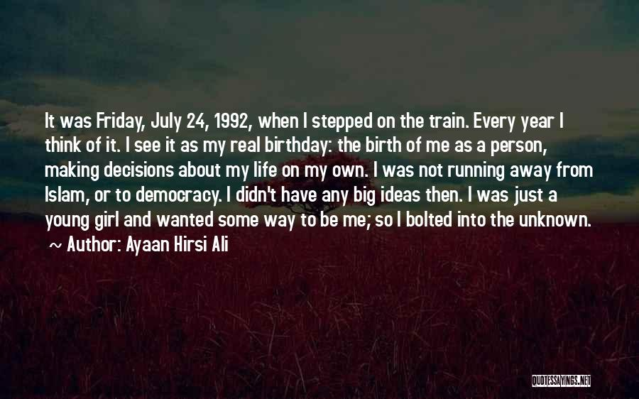 Running Away From Life Quotes By Ayaan Hirsi Ali