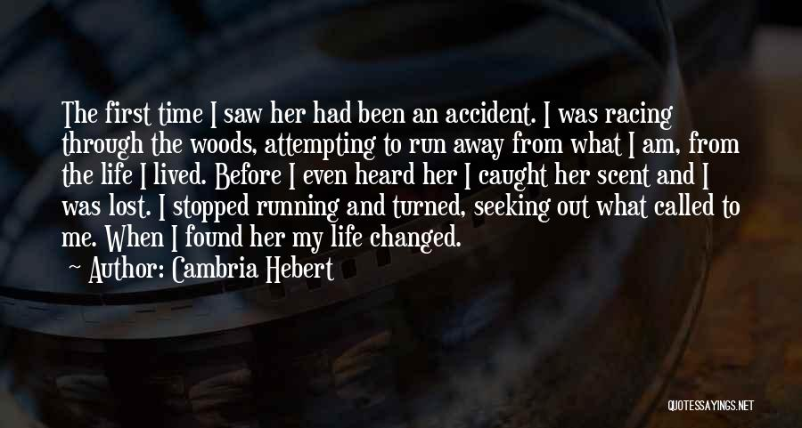 Running Away From Life Quotes By Cambria Hebert