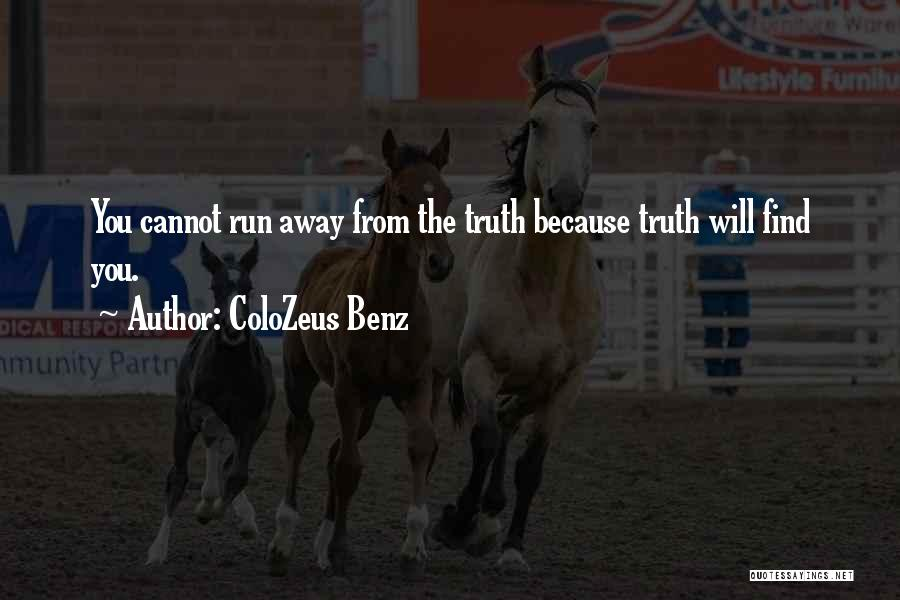 Running Away From Life Quotes By ColoZeus Benz