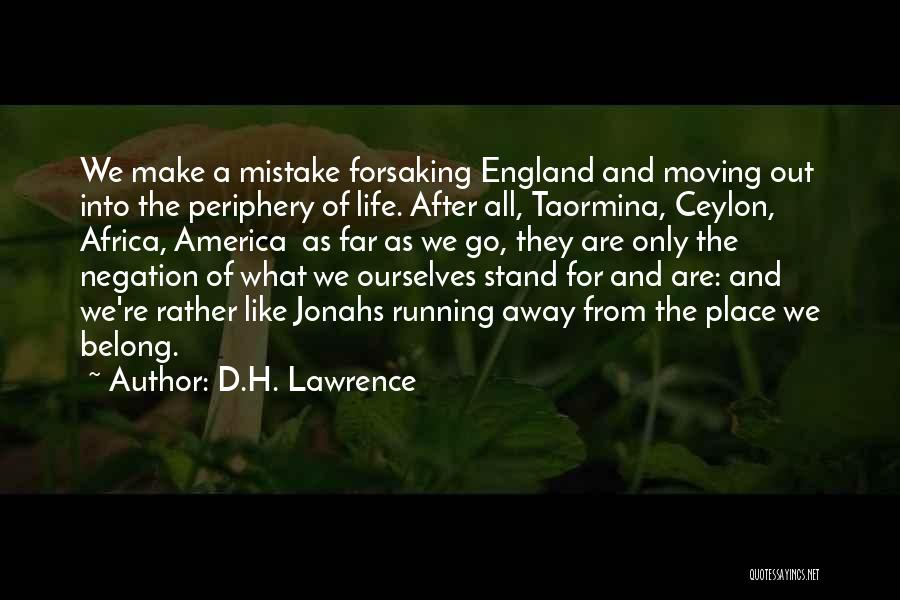 Running Away From Life Quotes By D.H. Lawrence