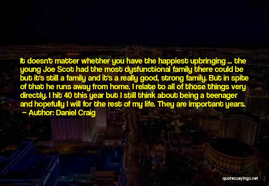 Running Away From Life Quotes By Daniel Craig