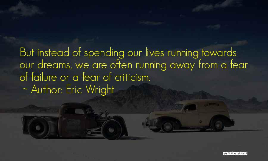 Running Away From Life Quotes By Eric Wright