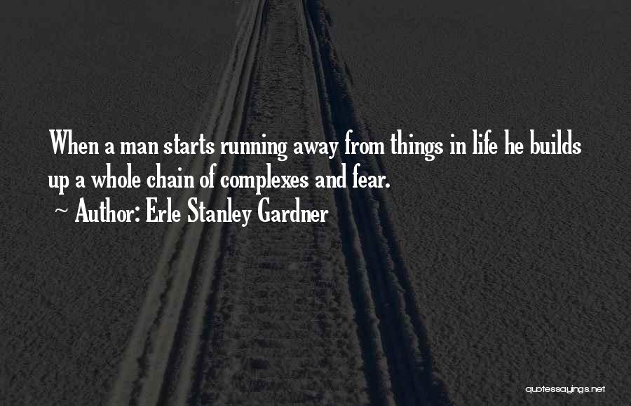 Running Away From Life Quotes By Erle Stanley Gardner