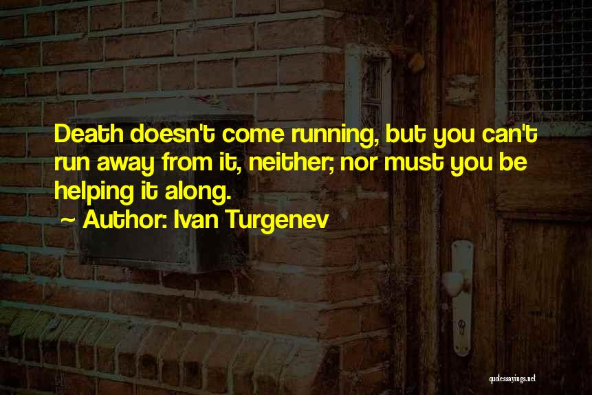 Running Away From Life Quotes By Ivan Turgenev