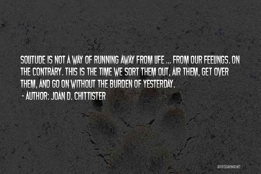 Running Away From Life Quotes By Joan D. Chittister