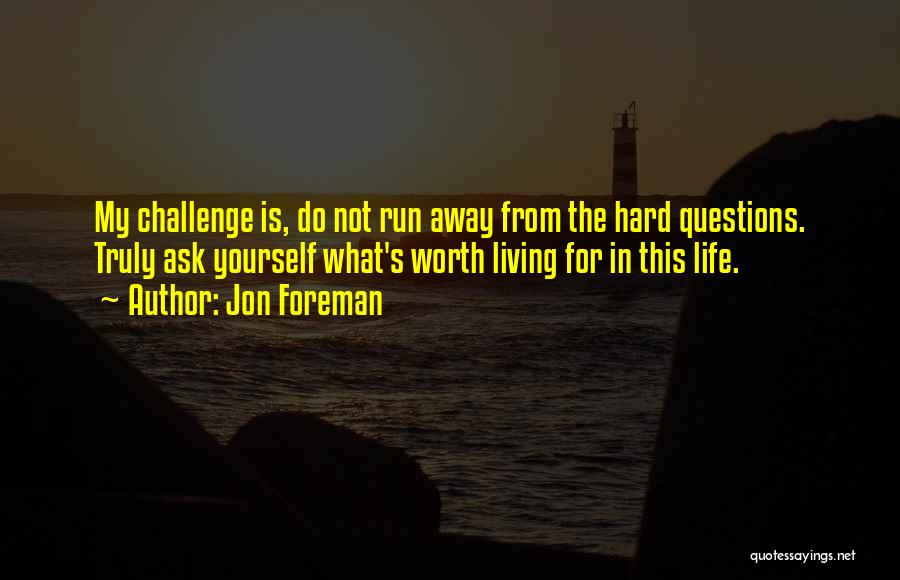 Running Away From Life Quotes By Jon Foreman