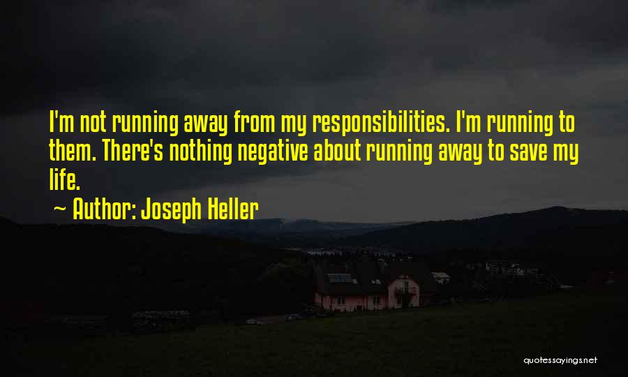 Running Away From Life Quotes By Joseph Heller