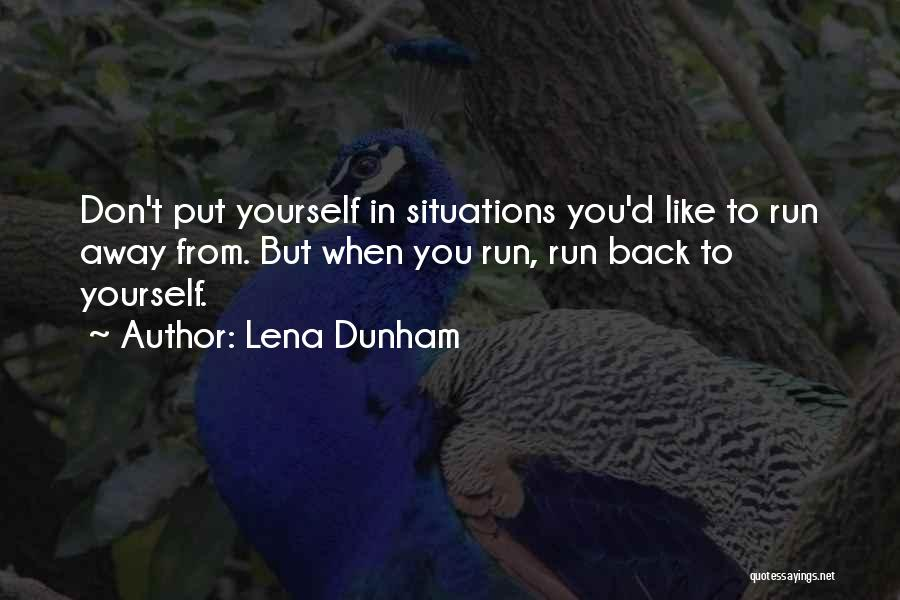 Running Away From Life Quotes By Lena Dunham