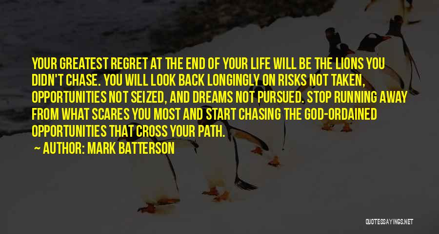 Running Away From Life Quotes By Mark Batterson