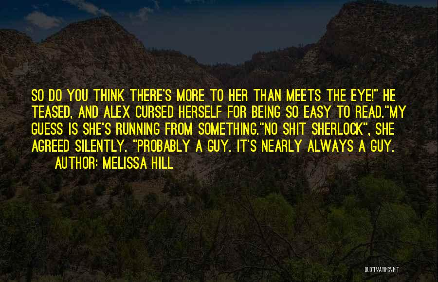 Running Away From Life Quotes By Melissa Hill
