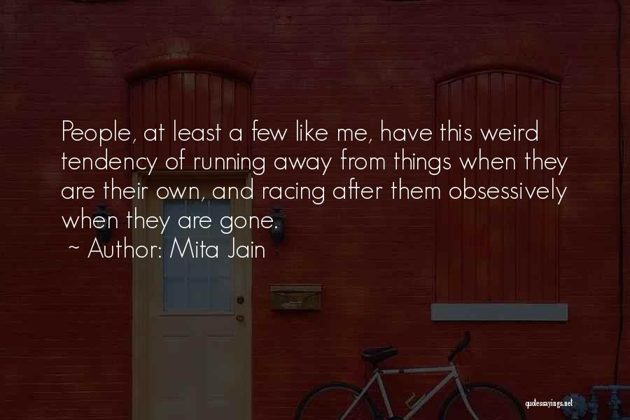 Running Away From Life Quotes By Mita Jain