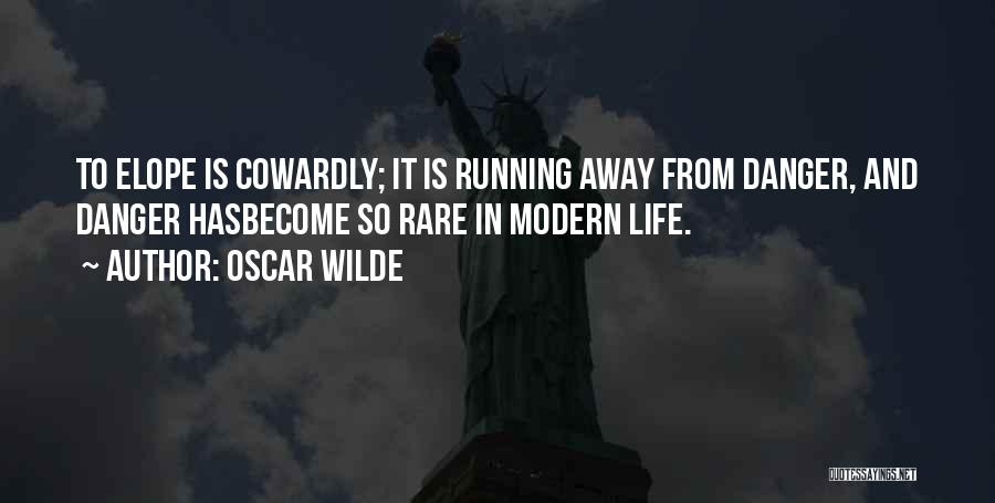 Running Away From Life Quotes By Oscar Wilde