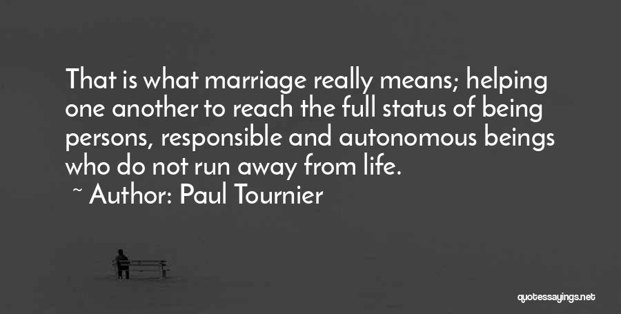 Running Away From Life Quotes By Paul Tournier