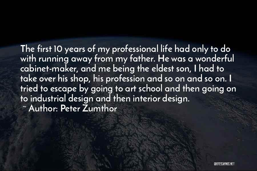 Running Away From Life Quotes By Peter Zumthor