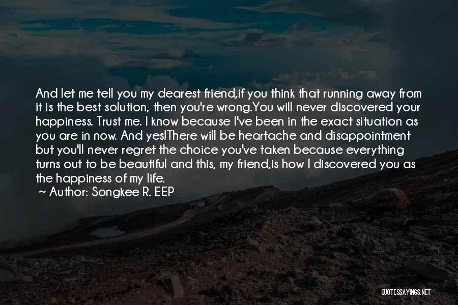 Running Away From Life Quotes By Songkee R. EEP