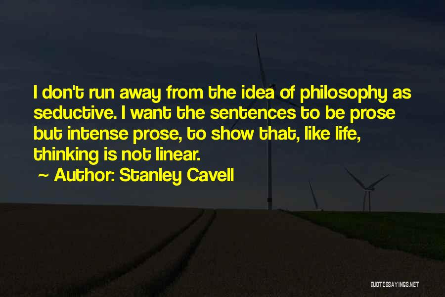 Running Away From Life Quotes By Stanley Cavell