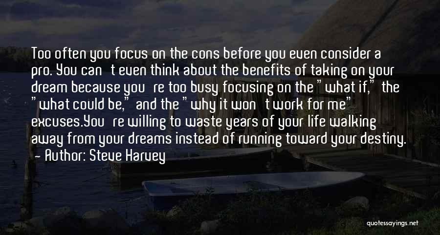 Running Away From Life Quotes By Steve Harvey