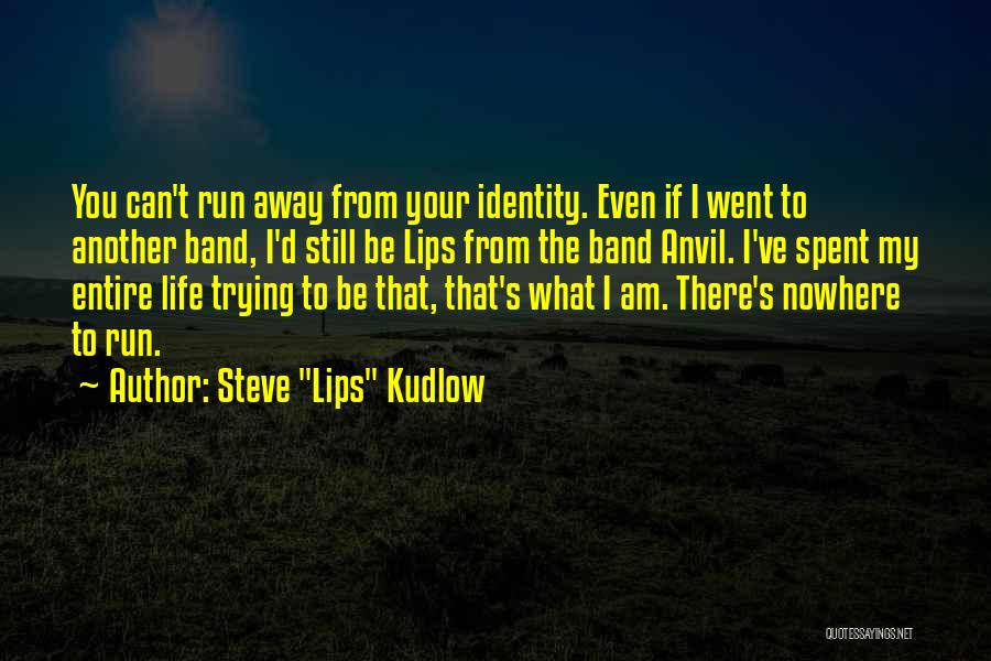 Running Away From Life Quotes By Steve