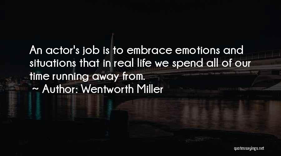 Running Away From Life Quotes By Wentworth Miller