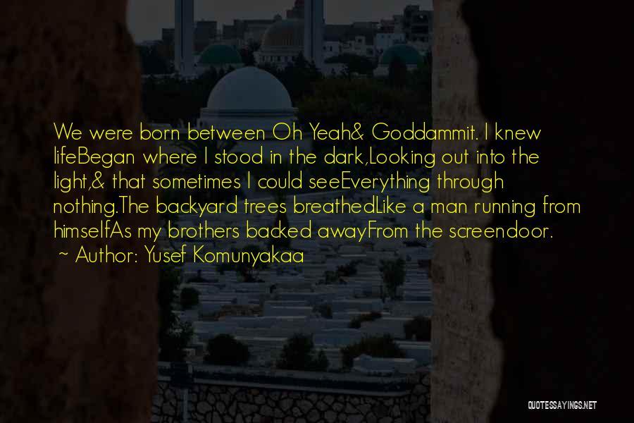 Running Away From Life Quotes By Yusef Komunyakaa