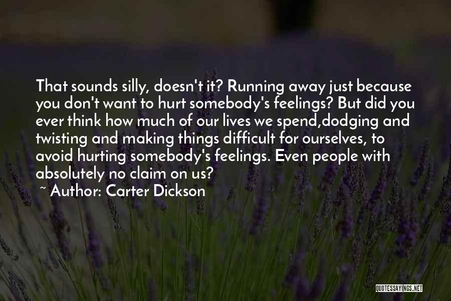 Running Away From Your Feelings Quotes By Carter Dickson