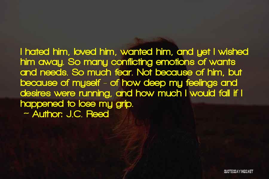 Running Away From Your Feelings Quotes By J.C. Reed
