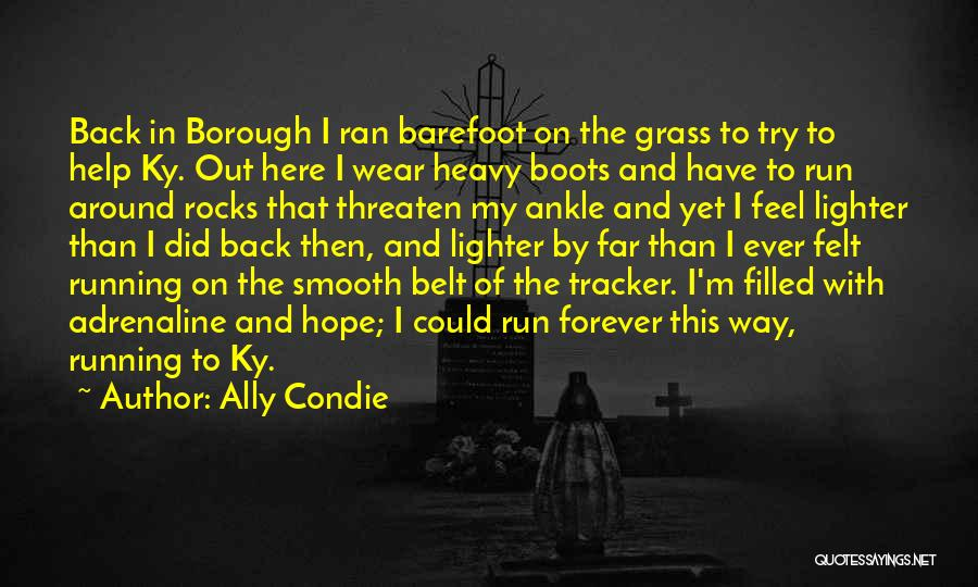 Running Barefoot Quotes By Ally Condie