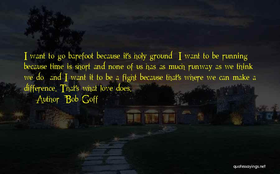 Running Barefoot Quotes By Bob Goff