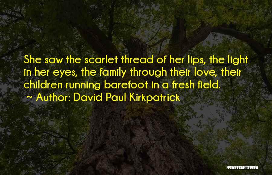 Running Barefoot Quotes By David Paul Kirkpatrick