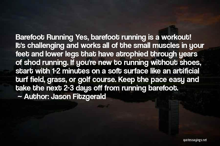 Running Barefoot Quotes By Jason Fitzgerald