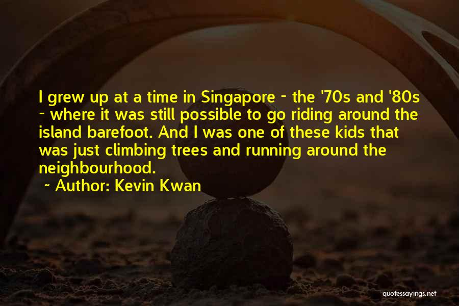 Running Barefoot Quotes By Kevin Kwan