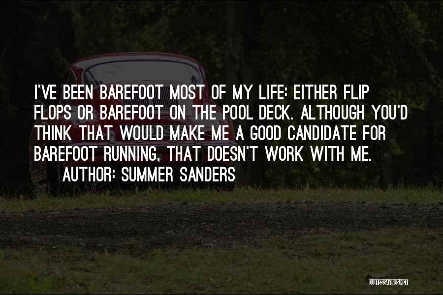 Running Barefoot Quotes By Summer Sanders