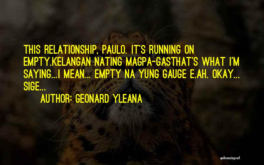 Running On Empty Quotes By Geonard Yleana