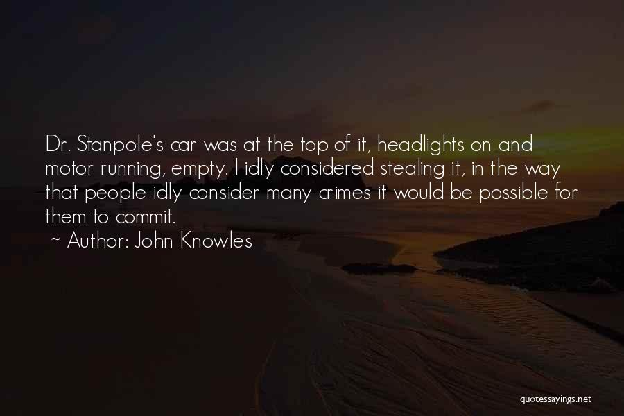 Running On Empty Quotes By John Knowles