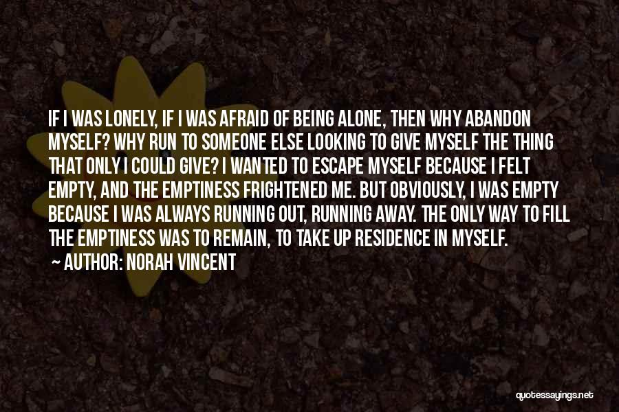 Running On Empty Quotes By Norah Vincent