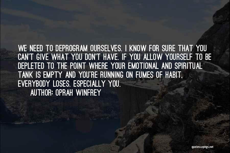 Running On Empty Quotes By Oprah Winfrey