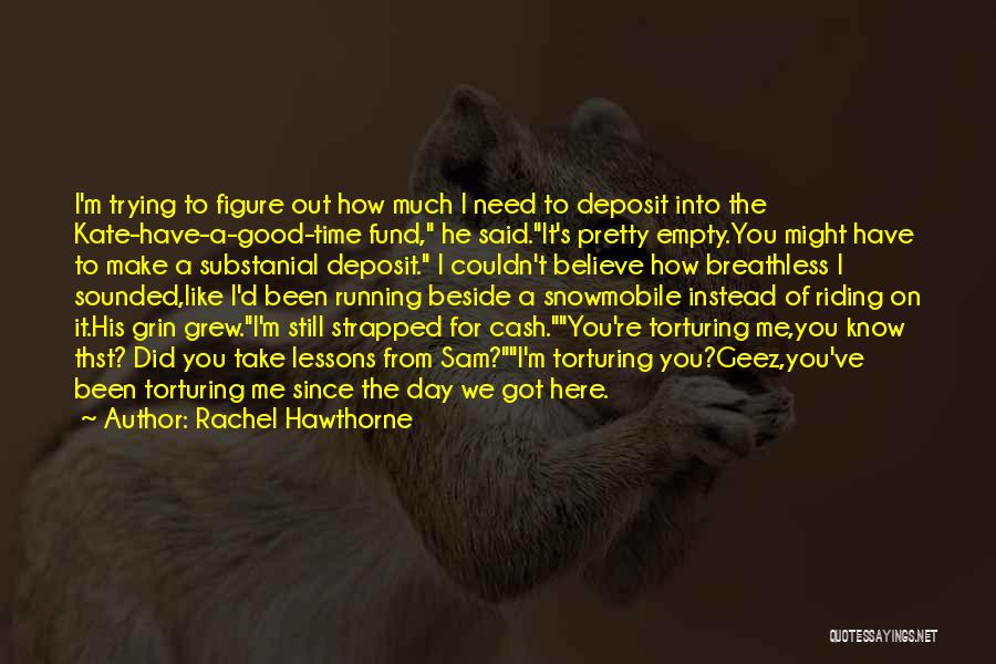 Running On Empty Quotes By Rachel Hawthorne