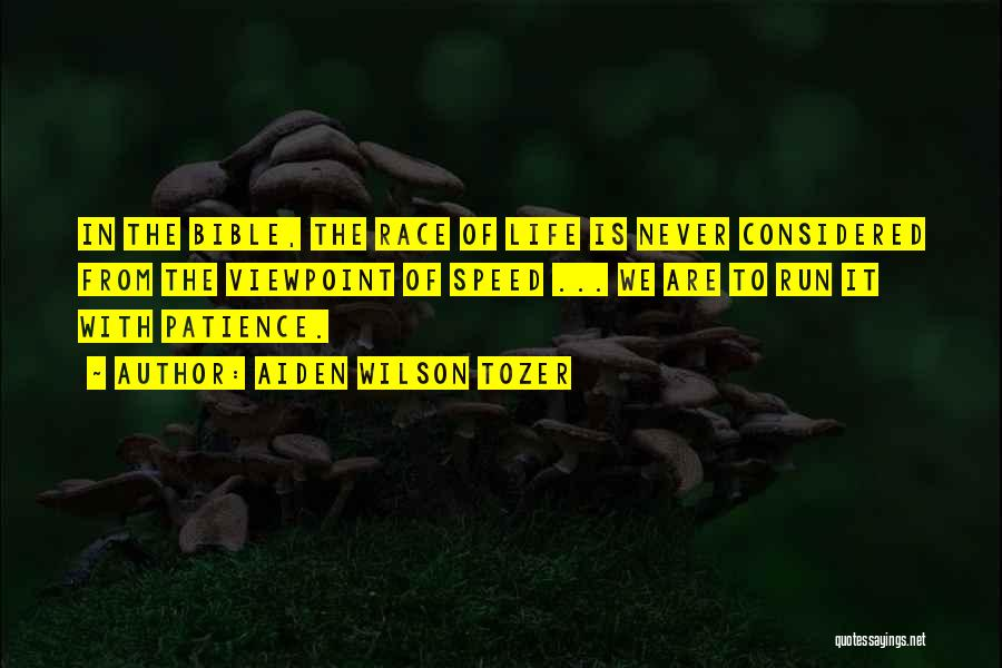 Running The Race Of Life Quotes By Aiden Wilson Tozer