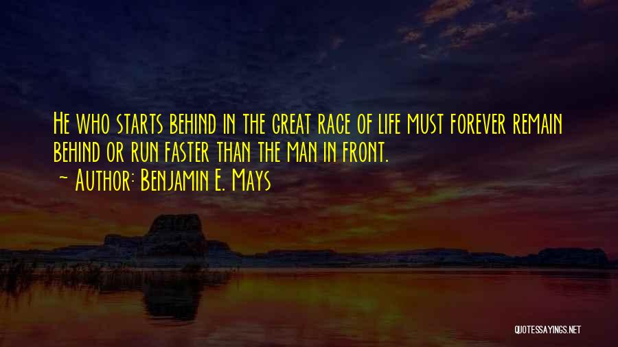 Running The Race Of Life Quotes By Benjamin E. Mays