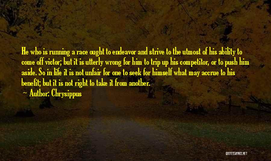 Running The Race Of Life Quotes By Chrysippus