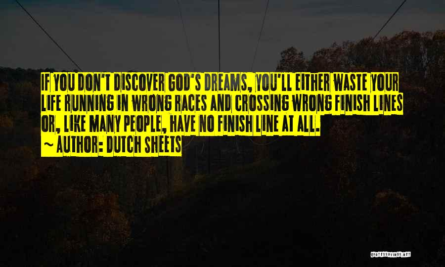 Running The Race Of Life Quotes By Dutch Sheets