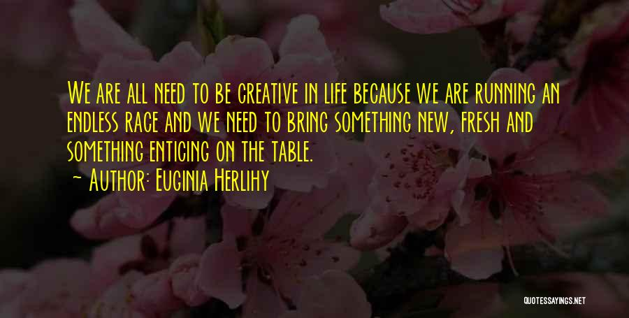 Running The Race Of Life Quotes By Euginia Herlihy