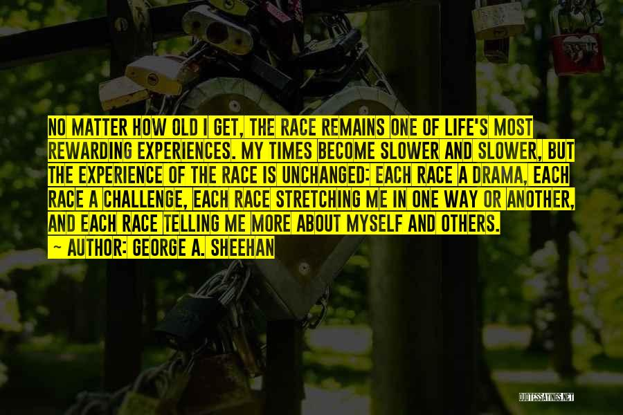 Running The Race Of Life Quotes By George A. Sheehan