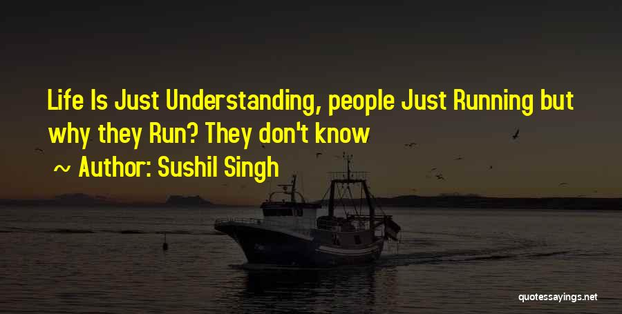 Running The Race Of Life Quotes By Sushil Singh