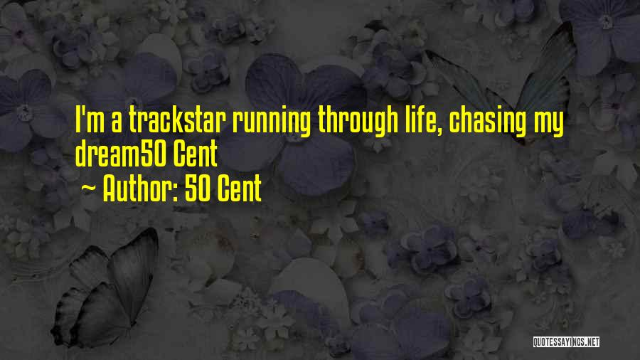 Running Through Life Quotes By 50 Cent