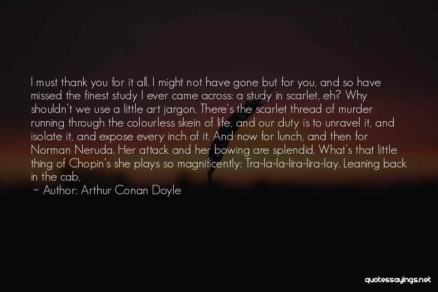 Running Through Life Quotes By Arthur Conan Doyle