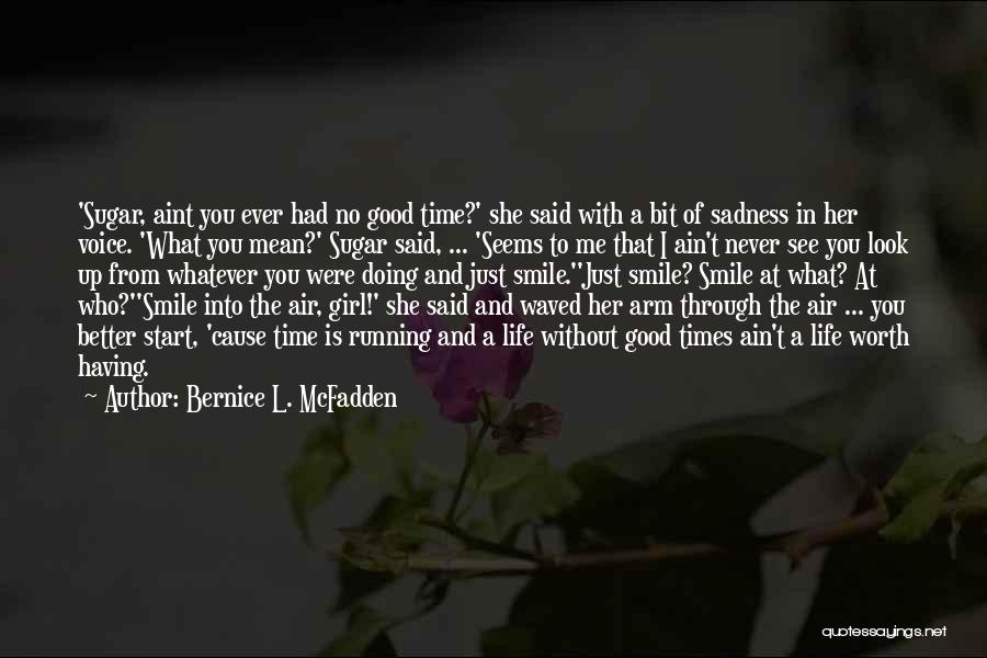 Running Through Life Quotes By Bernice L. McFadden