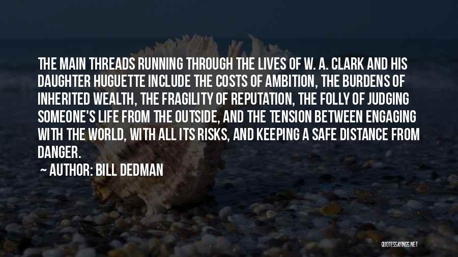 Running Through Life Quotes By Bill Dedman
