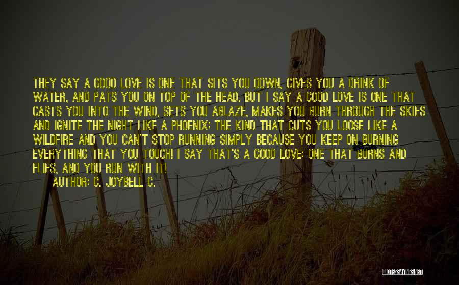 Running Through Life Quotes By C. JoyBell C.